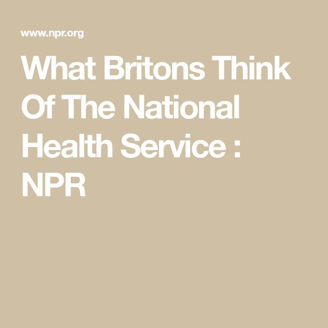 What Britons Think Of The National Health Service : NPR