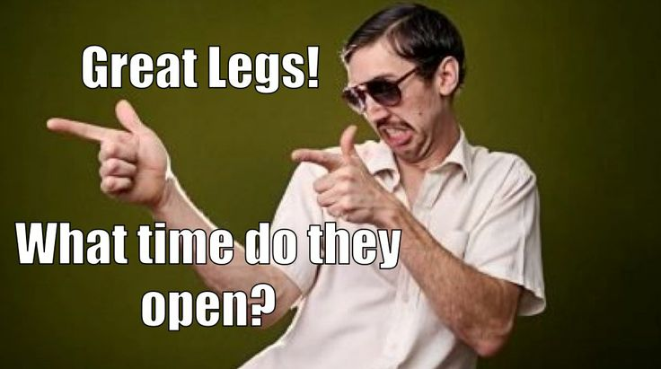 creepy legs pick up line
