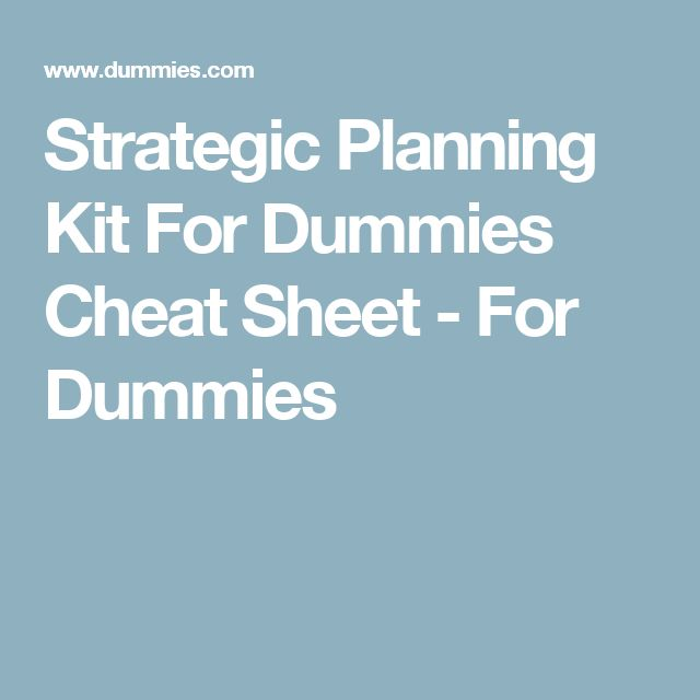 Strategic Planning Kit For Dummies Cheat Sheet - For Dummies