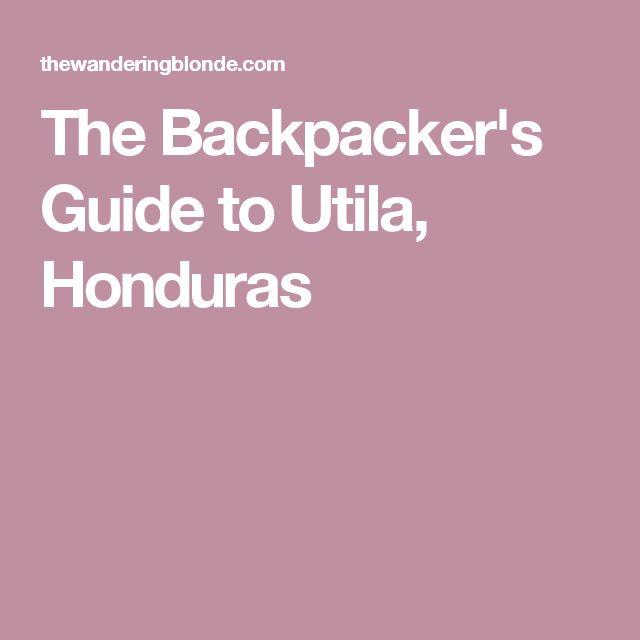 The Backpacker's Guide to Utila, Honduras