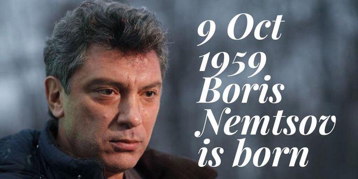 9 October 1959. Russian opposition leader Boris Nemtsov is born
