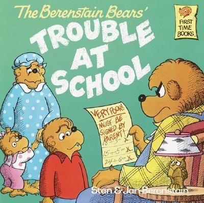The Berenstain Bears And Trouble At School Stan Jan