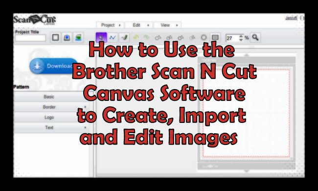 Brother Scan-N-Cut Canvas Software Overview   Craft Test Dummies