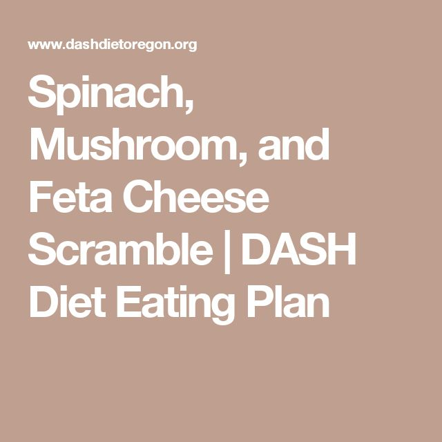Spinach, Mushroom, and Feta Cheese Scramble | DASH Diet Eating Plan