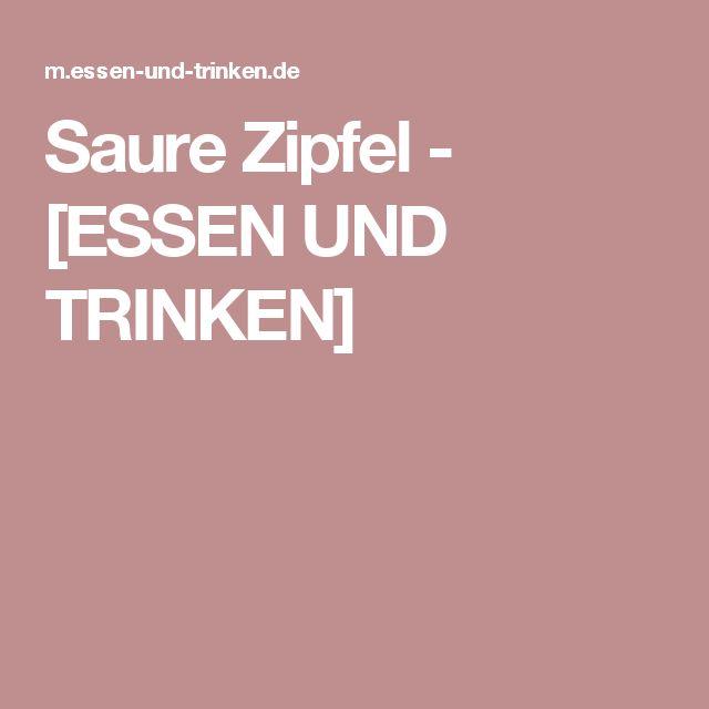 Saure Zipfel - [ESSEN UND TRINKEN]
