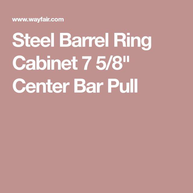 """Steel Barrel Ring Cabinet 7 5/8"""" Center Bar Pull"""