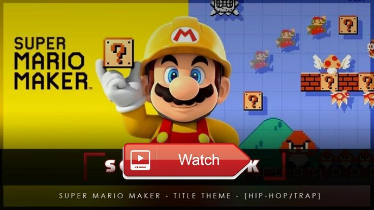 Super Mario Maker Title Screen HipHopTrap DJ SonicFreak  For WAV Trackouts tagless custom instrumentals or Graphic Design email djsonicfreakchannellivecom Discord Server