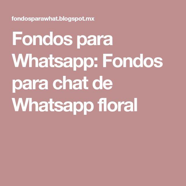 Fondos para Whatsapp: Fondos para chat de Whatsapp floral