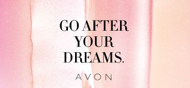Go after your dreams. I do everyday as an #AvonRep! As an Avon Representative, you can make beauty your business on your own schedule. You're also joining tight-knit community that is goal-driven and supports each other. #AvonRep