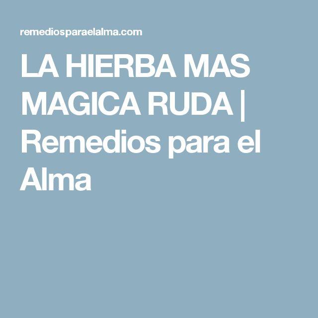 LA HIERBA MAS MAGICA RUDA | Remedios para el Alma