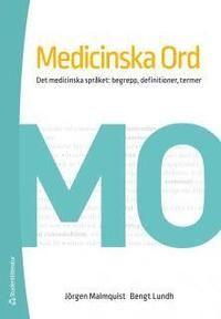 Medicinska ord - det medicinska språket : begrepp, definitioner, termer  av Jörgen Malmquist, Bengt Lundh