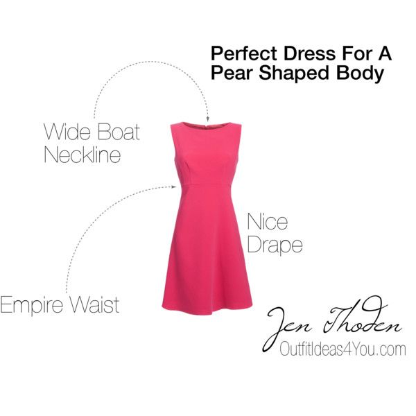"PEAR SHAPED WOMEN. http://OutfitIdeas4You.com  ""Style Tip: Perfect Dress For Pear Shaped Body"" by jen-thoden on Polyvore"