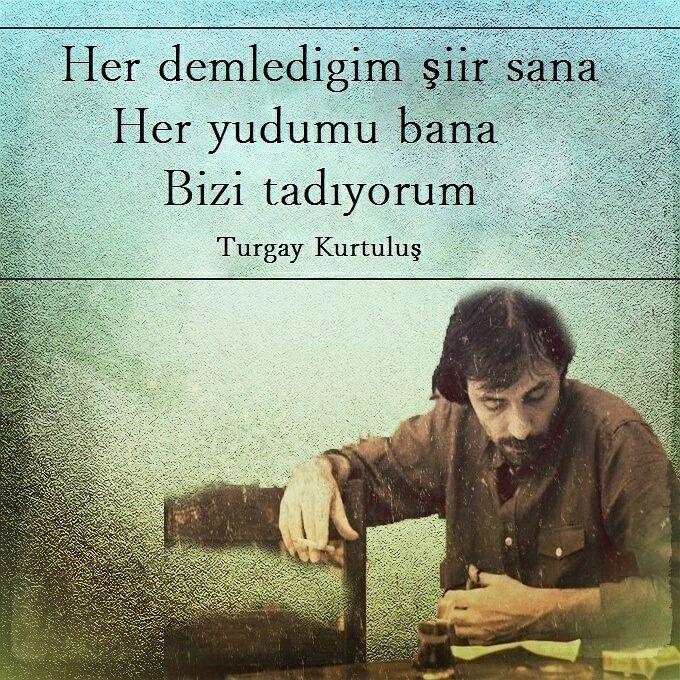 Her demlediğim şiir sana, Her yudumu bana, Bizi tadıyorum.... #turgaykurtuluş #turgaykurtulussiirleri #turgaykurtulussozleri #siirsokakta #siirheryerde #şiirgibi #siir #siircaddelerde #siirduvarda #özlüsözler #şiir #siirmasada
