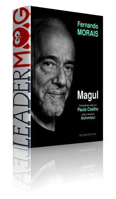 Magul. Extraordinara viaţă a lui Paulo Coelho - Fernando Morais - Paulo Coelho este un om universal, care a trezit interesul întregii lumi, cum puţini au făcut-o. O sută cincisprezece milioane de oameni i-au citit cărţile, îi fac cunoscute ideile, scrierile, viziunile.