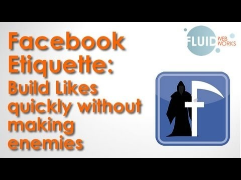 Facebook Etiquette: Build Likes quickly without  making enemies