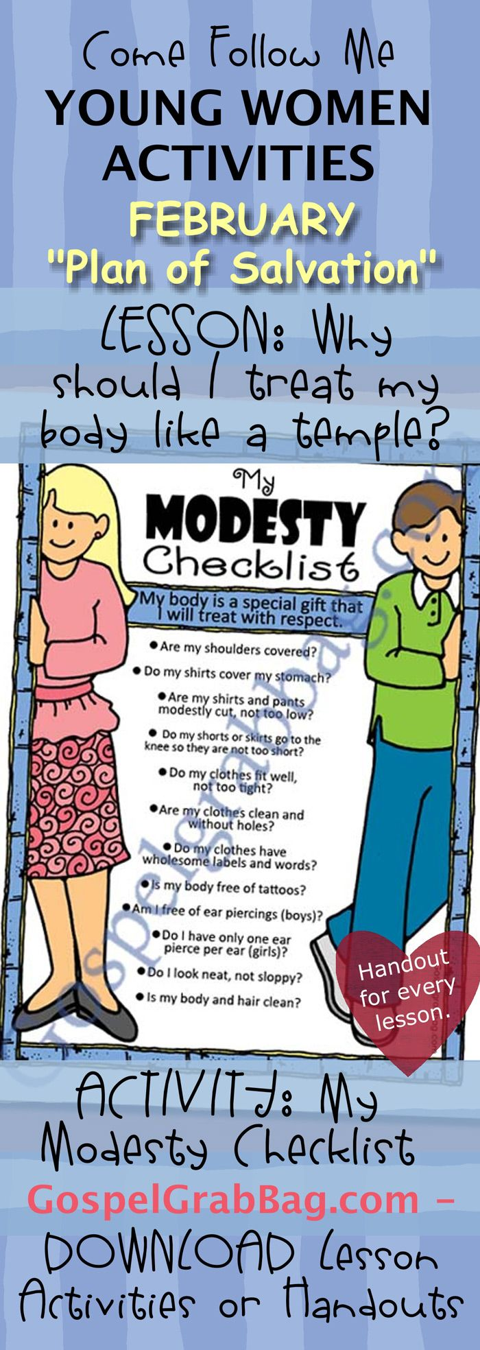 BODY IS A TEMPLE – MODESTY: Come Follow Me – LDS Young Women Activities, February Theme: The Plan of Salvation, Lesson Topic #7: Why should I treat my body like a temple? handout for every lesson, ACTIVITY: My Modesty Checklist, Gospel grab bag – handouts to download from gospelgrabbag.com
