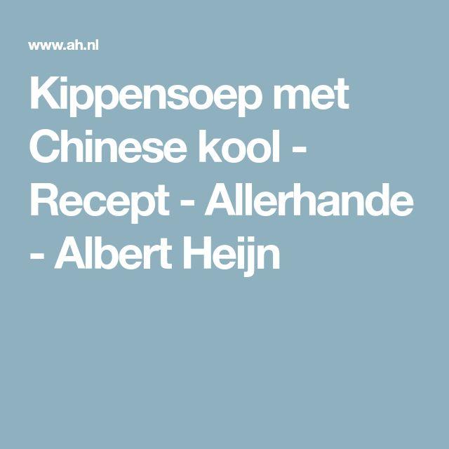 Kippensoep met Chinese kool - Recept - Allerhande - Albert Heijn