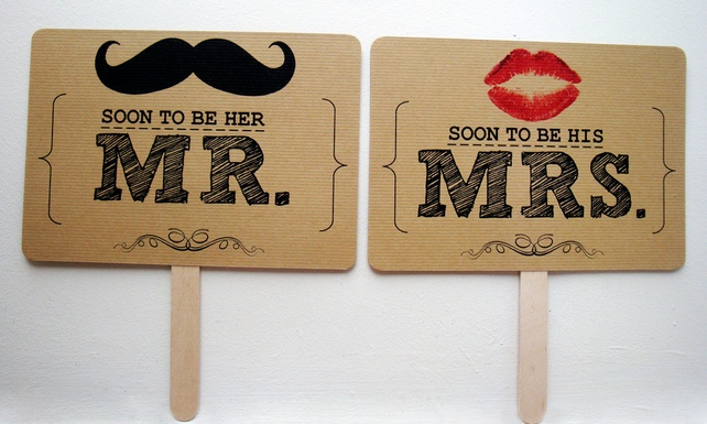 'Soon to be her Mr & Soon to be his Mrs and Love Him & Love Her' photo prop sign