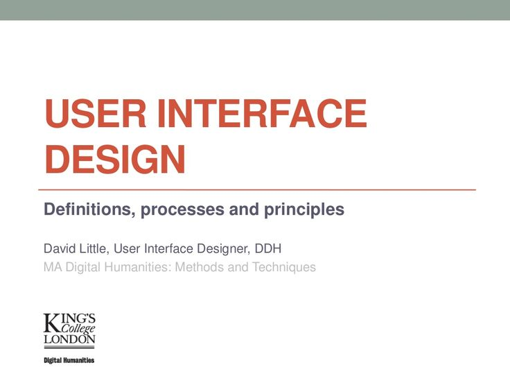 user-interface-design-definitions-processes-and-principles-15366100 by David Little via Slideshare