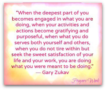 Love this quote from Gary Zukav shared by Prayers Work <3 Love, Kimberley Jones