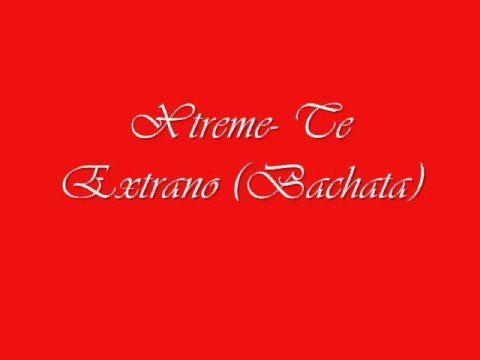Xtreme- Te Extraño (Bachata) For dancing Bachata. looovee this soongg<3 love dancing to it<3