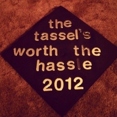 """The Tassel's Worth The Hassle"" - Graduation Cap #Truth"
