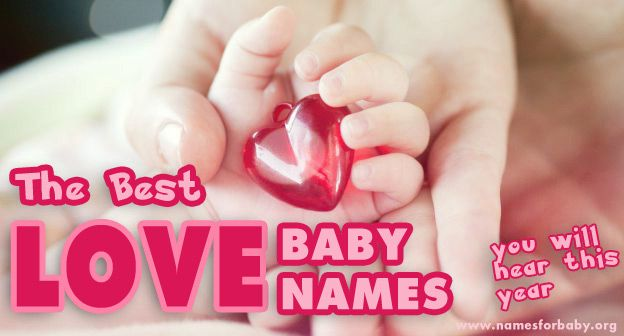 Best #Baby #Names Meaning #Love You Will Hear This Year