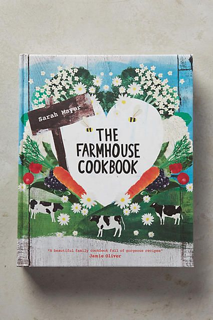 The Farmhouse Cookbook - anthropologie.com