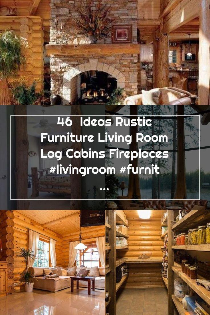 46 ideas rustic furniture living room log cabins