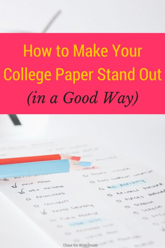 How to Make Your College Paper Stand Out | College tips for writing papers that will impress your professors and help you get good grades in school