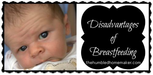 Disadvantages of Breastfeeding--www.TheHumbledHomemaker.com