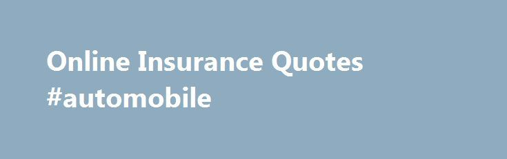 Free Automobile Insurance Quotes Online: 17 Best Insurance Quotes On Pinterest