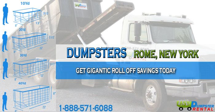 Rome, NY at Easy Dumpster Rental Dumpster Rental in Rome, NY Get Gigantic Roll Off Savings Today Click To Call 1-888-792-7833Click For Email Quote Why Rent a Roll off From Easy Dumpster Rental In Rome: We offer the best service and have the most knowledgeable trained staff in the industry. Our experience guarantees you... https://easydumpsterrental.com/new-york/dumpster-rental-rome-ny/