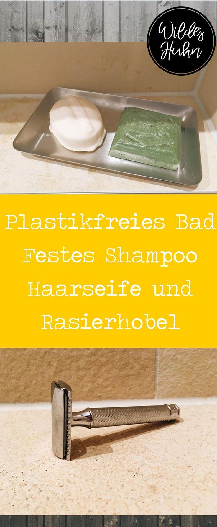 So kannst du ganz einfach im Bad auf plastikfreie Alternativen umstellen. Bericht über festes Shampoo, Conditioner, Haarseife und Rasierhobel.