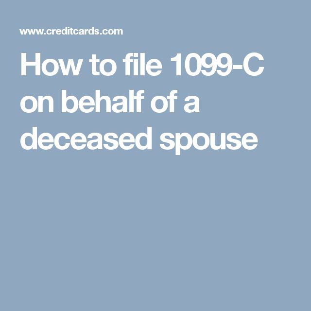How to file 1099-C on behalf of a deceased spouse