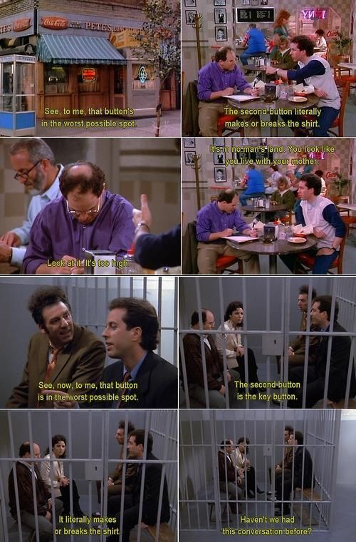 Seinfeld quote - Jerry & George's repeated conversation about buttons, 'Pilot' & 'The Finale'
