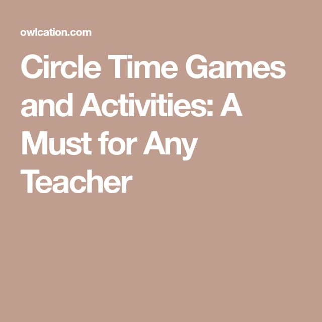 Circle Time Games and Activities: A Must for Any Teacher