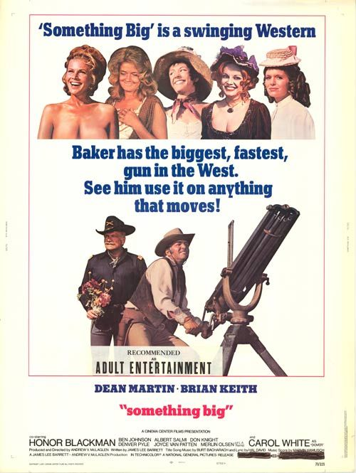 SOMETHING BIG (1971) - Dean Martin - Brian Keith - Carol White - Honor Blackman - Ben Johnson - Albert Salmi - Don Knight - Joyce Van Patten - Denver Pyle - Merlin Olsen - Robert Donner - Harry Carey Jr. - Judi Meredith - Paul Fix - David Huddleston - Bob Steele - Chuck Hicks - Produced & Directed by Andrew V. McLaglen - National General Pictures - MOvie Poster.