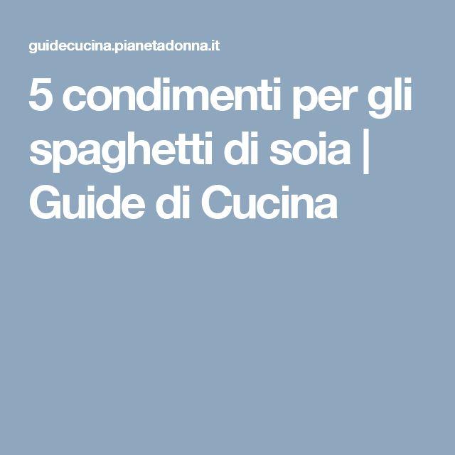 5 condimenti per gli spaghetti di soia | Guide di Cucina