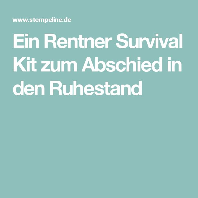 ein rentner survival kit zum abschied in den ruhestand diy crafts pinterest. Black Bedroom Furniture Sets. Home Design Ideas