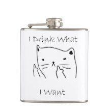 I Drink What I Want Hip Flasks