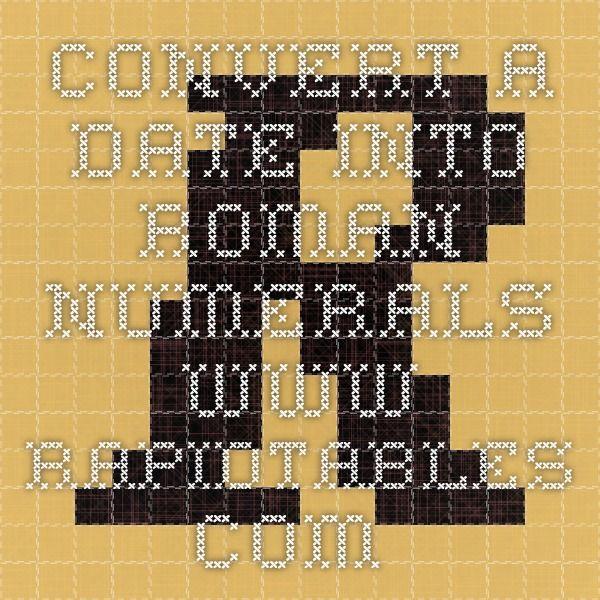 Convert a date into Roman numerals  www.rapidtables.com