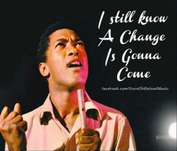 Sam Cooke...A Change Is Gonna Come... | Back-N-Da' Day # ...
