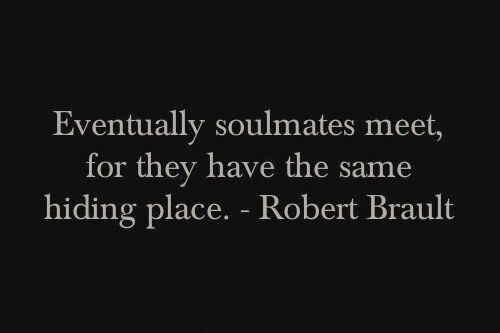 Eventually soulmates meet.