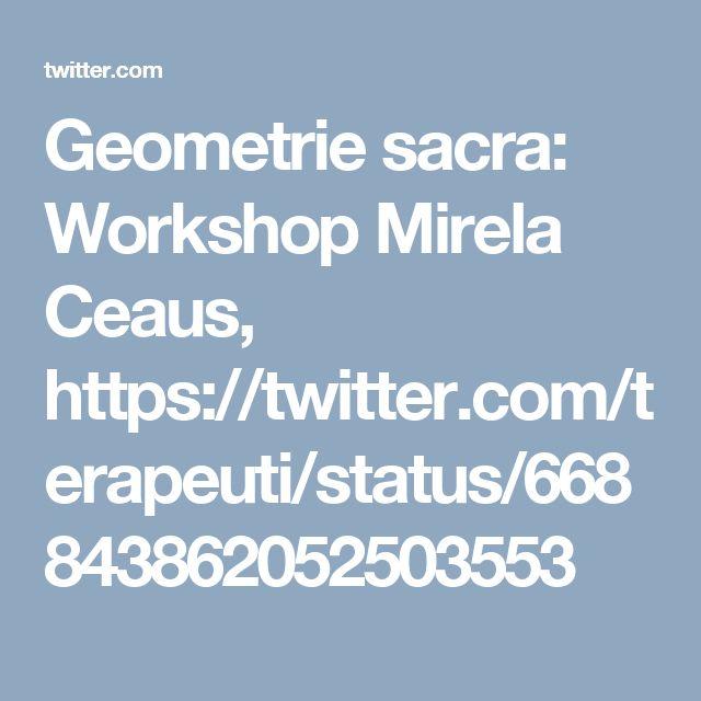 Geometrie sacra: Workshop Mirela Ceaus, https://twitter.com/terapeuti/status/668843862052503553