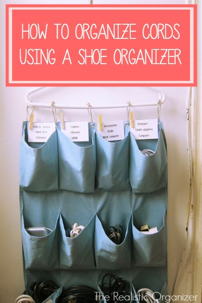 the Realistic Organizer: How To Organize Cords using a Shoe Organizer