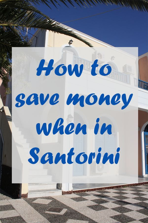 How to travel in Greece on a budget! Ways to save money when visiting Santorini - my favourite Greek island of all