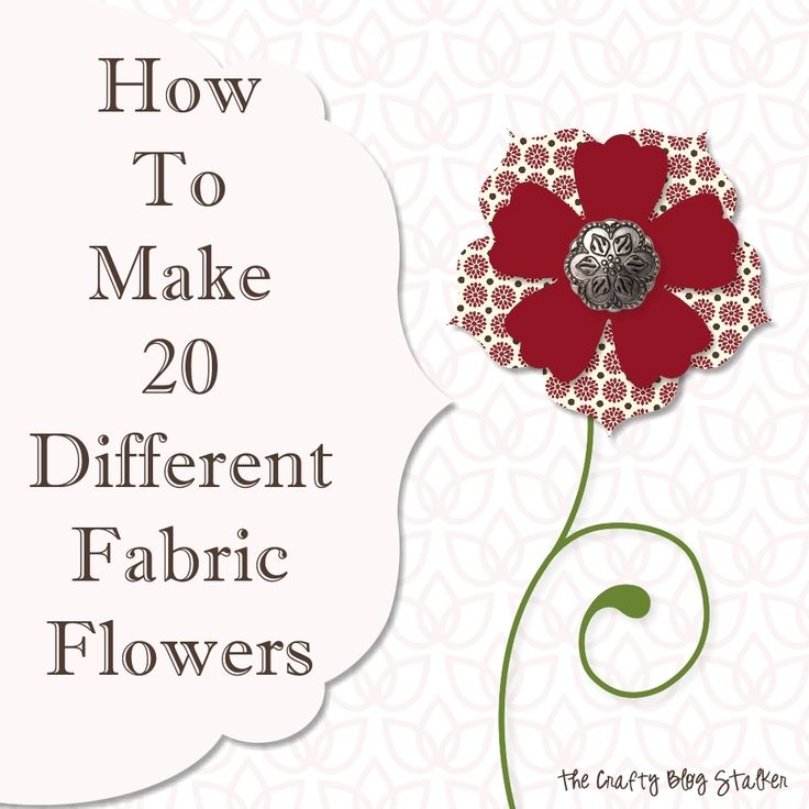 How To Make Fabric Flowers www.thecraftyblogstalker.com 20 Fabric Flower Tutorials