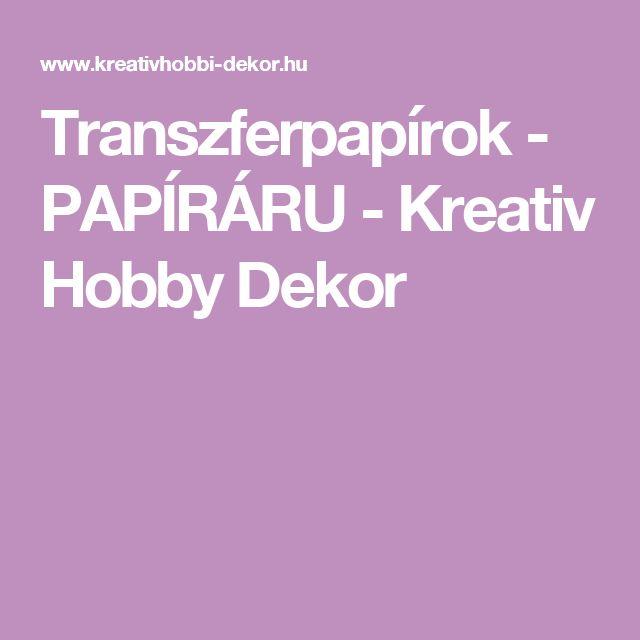 Transzferpapírok - PAPÍRÁRU - Kreativ Hobby Dekor