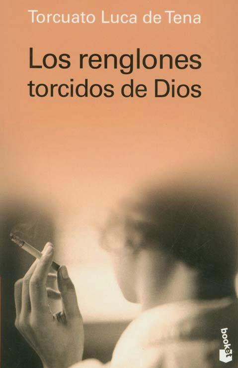 Los libros de Dánae: Los renglones torcidos de Dios.- Torcuato Luca de ...